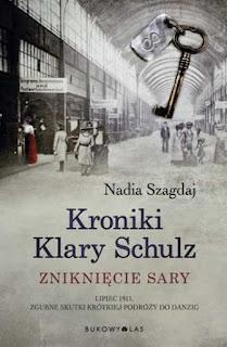Nadia Szagdaj Zniknięcie Sary, Kroniki Klary Schulz Zniknięcie Sary
