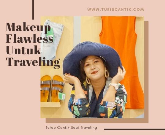 tips makeup flawless untuk traveling