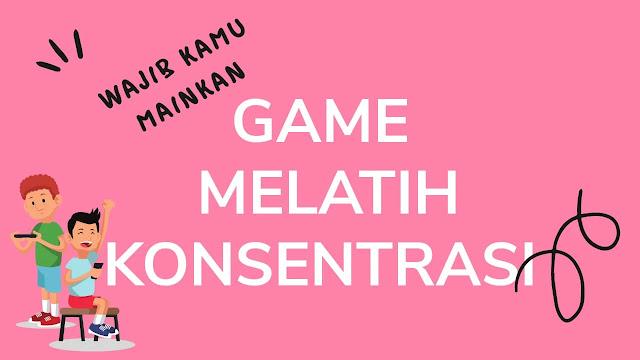 game melatih konsentrasi