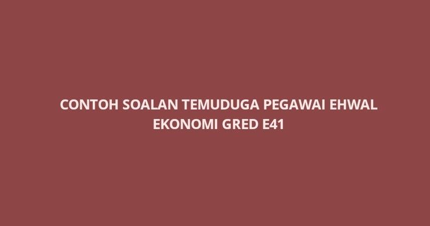 Contoh Soalan Temuduga Pegawai Ehwal Ekonomi E41 - SPA