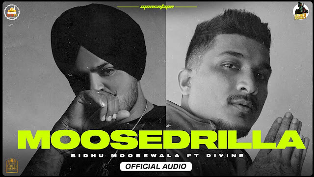 Moosedrilla Lyrics - Sidhu Moose Wala X Divine | MooseTape