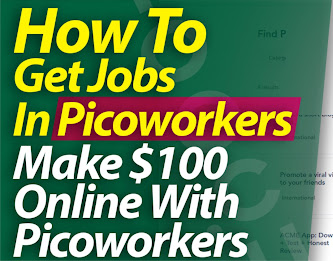 How To Get Jobs In Picoworkers, Make $100 Online With Picoworkers.