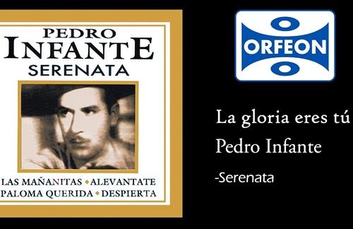 La Gloria Eres Tu | Pedro Infante Lyrics