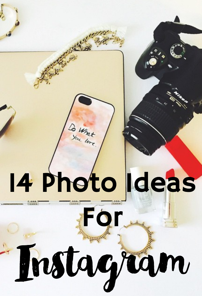 14 Photo Ideas for Instagram