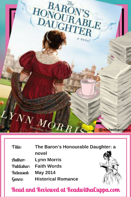 Read the book review for The Baron's Honourable Daughter by Lynn Morris at https://www.readwithacuppa.com/2018/06/barons-honourable-daughter.html