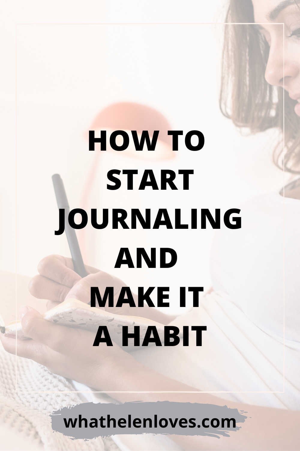 A pinterest pin in a post about how to start journaling and make it a habit