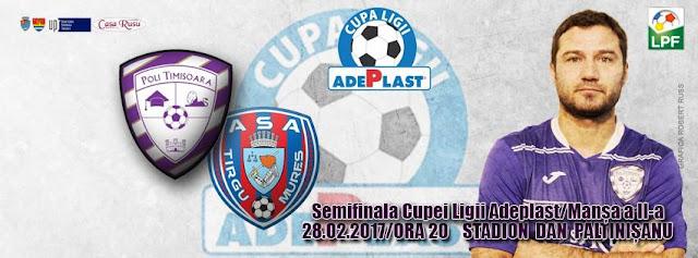Semifinala Cupei Ligii Poli Timișoara - ASA Târgu Mureș - 28 feb 2017