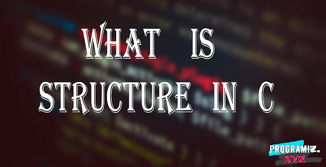 What is structure in C || What is a structure in C Programming Language