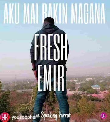 MP3 MUSIC : Fresh Emir Aku Mai Bakin Magana Episode13, Aku Mai Bakin Magana Audio, Aku Mai Bakin Magana Download, Aku Mai Bakin Magana Video Download, Fresh Emir Episode 11, Fresh Emir Episode 8, Fresh Emir Episode 13