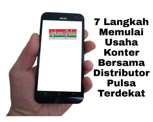 7 Langkah Memulai Usaha Konter Bersama Distributor Pulsa Terdekat
