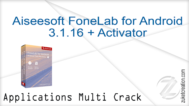 Aiseesoft FoneLab for Android 3.1.16 + Activator