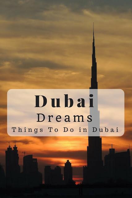 Dubai Dreams -Things to do in Dubai
