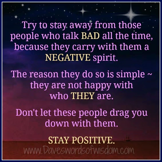 Talking Bad About Someone Quotes: Wisdom To Inspire The Soul: Stay Away From Negative People