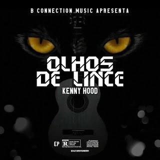 Kenny Hood - Olhos De Lince (EP Completa 2020)