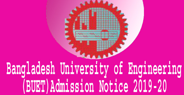 Bangladesh University of Engineering (BUET) Admission Notice 2019-20