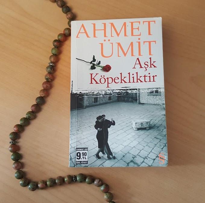 Ahmet Ümit - Aşk Köpekliktir