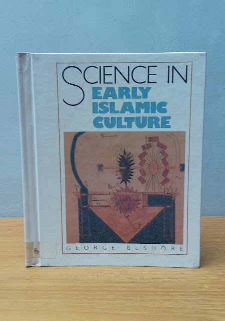 SCIENCE IN EARLY ISLAMIC CULTURE, George Beshore