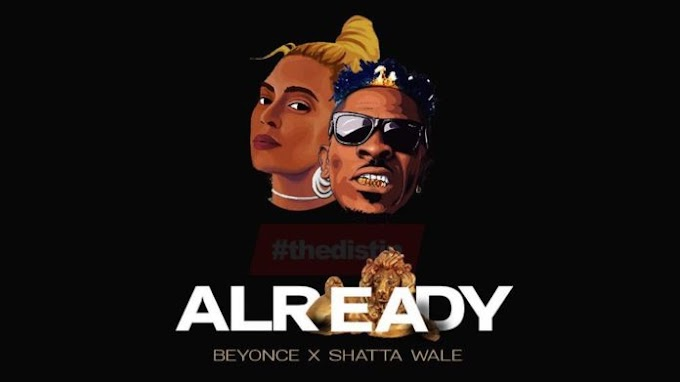 Listen: Already – Beyonce ft Shatta Wale
