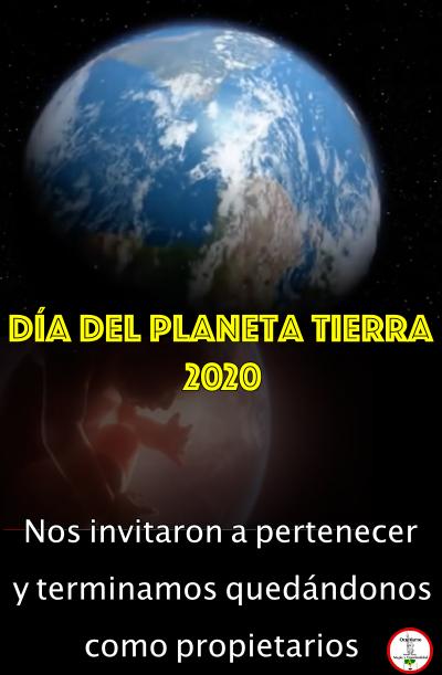 dia del planeta tierra 2020