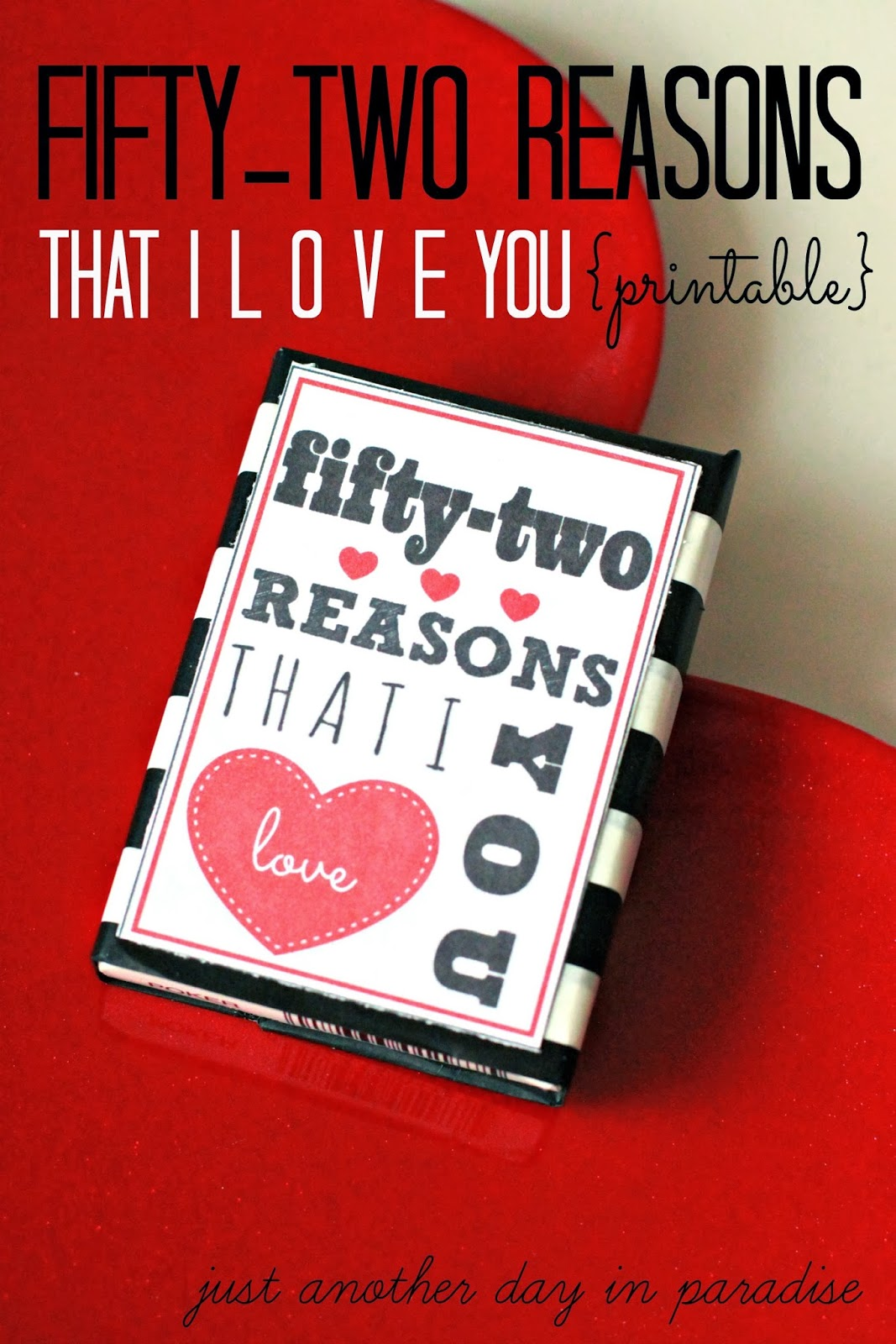 Reasons Why Makeup Is Important: Larissa Another Day: 52 Reasons I Love You Printable (A
