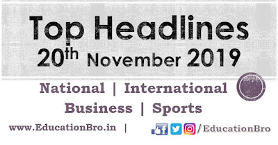 Top Headlines 20th November 2019 EducationBro