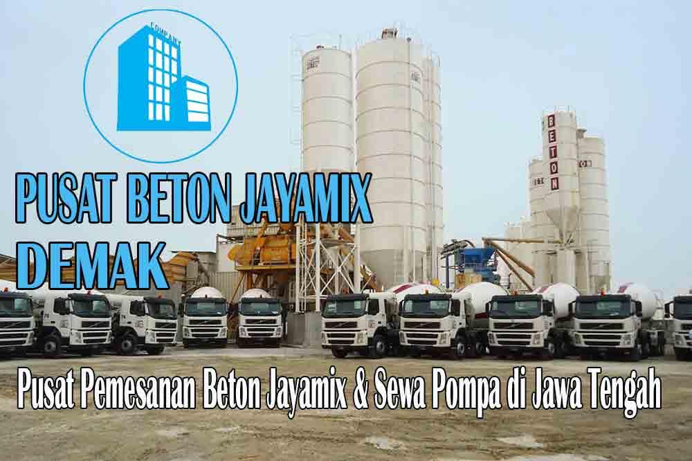 HARGA BETON JAYAMIX DEMAK JAWA TENGAH PER M3 TERBARU 2020