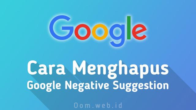 Cara menghapus Google Negative Suggestion