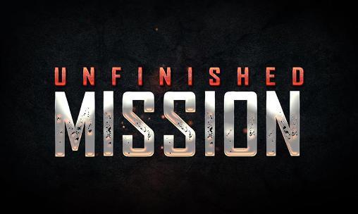 تحميل unfinished mission مهكرة للاندرويد