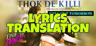 Thok De Killi Lyrics in English | With Translation | – Time To Dance