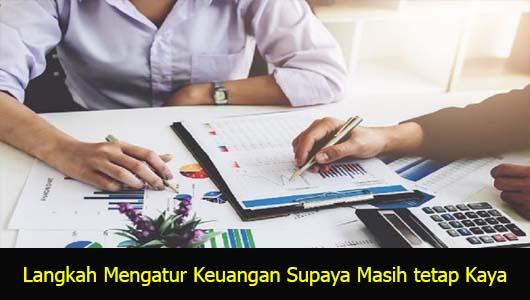 Langkah Mengatur Keuangan Supaya Masih tetap Kaya