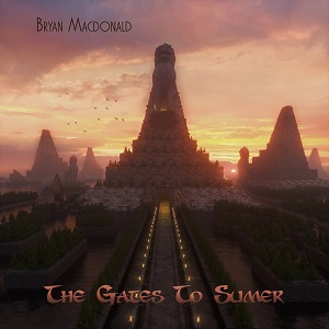 New Prog Releases Bryan Macdonald The Gates To Sumer