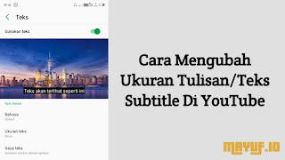 Cara Mengubah Ukuran Tulisan/Teks Subtitle Di YouTube