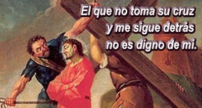 Resultado de imagen para Quien no toma su cruz y me sigue, no es digno de mí.
