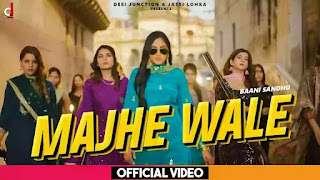 Checkout New Punjabi Song Majhe Wale lyrics penned by Jassi Lohka & sung by Baani Sandhu
