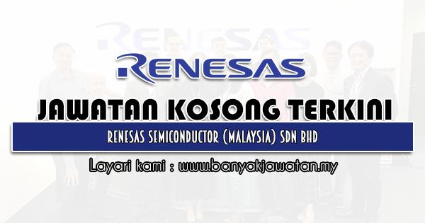 Jawatan Kosong 2021 di Renesas Semiconductor (Malaysia) Sdn Bhd