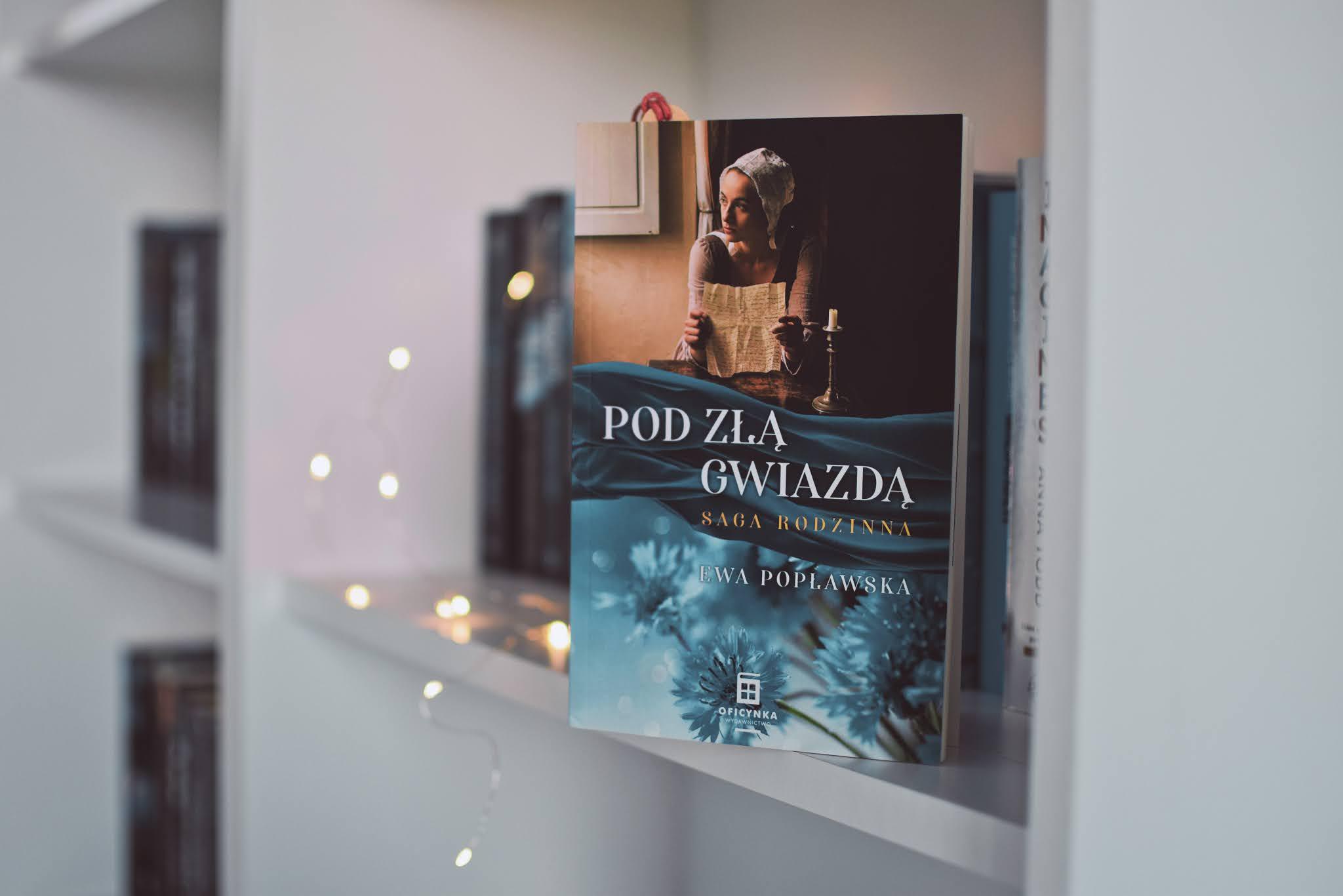powieśćhistoryczna,opowiadanie,recenzja,EwaPopławska, PodZłąGwiazdą, sagarodzinna, rodzinaSobótków,WydawnictwoOficynka,Łódź,