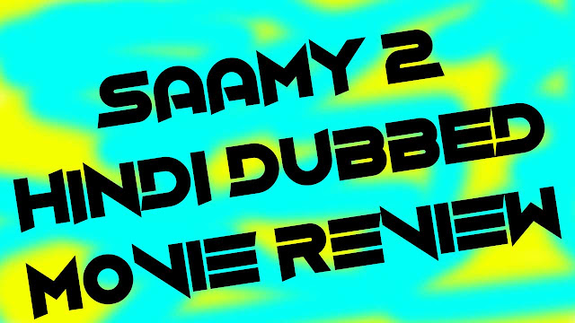 Saamy 2 Hindi Dubbed movie review
