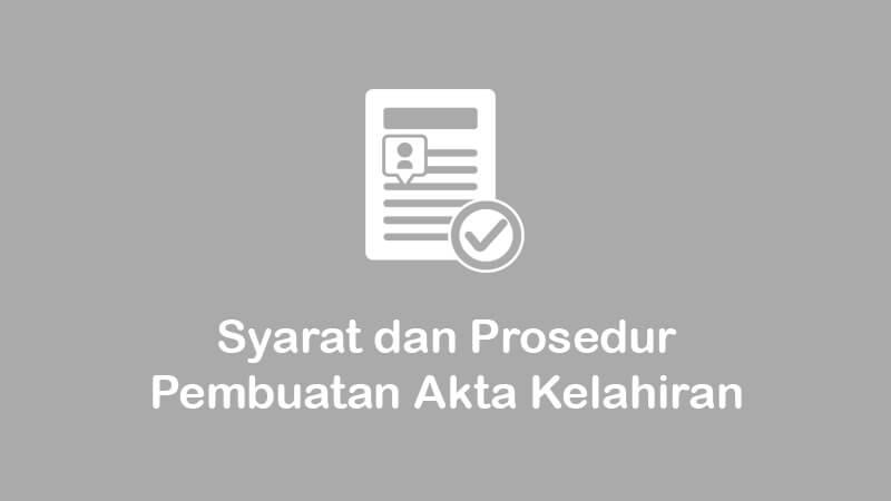 syarat dan prosedur pembuatan akta kelahiran