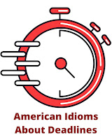 """Idioms and Synonyms for """"Hurry and Finish"""" With Example Sentences"""