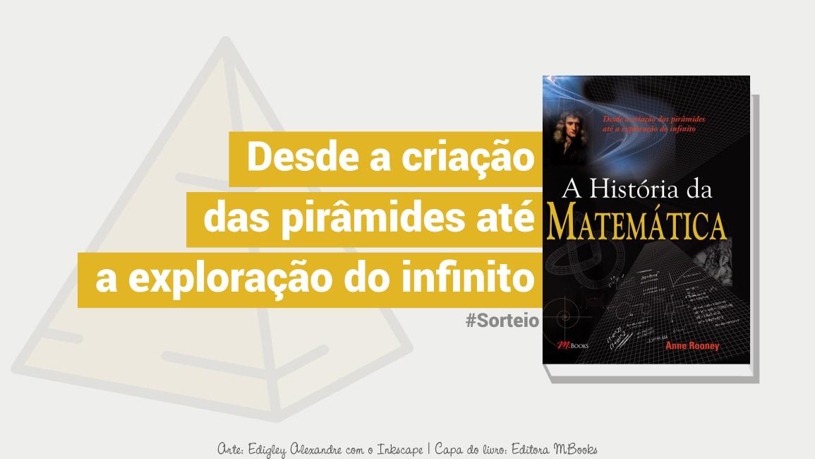 """Sorteio de um exemplar do livro """"A História da Matemática"""" de Anne Rooney"""