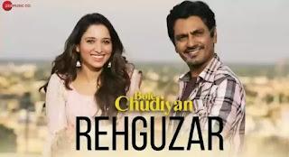 REHGUZAR Lyrics - Bole Chudiyan   Nawazuddin Siddiqui