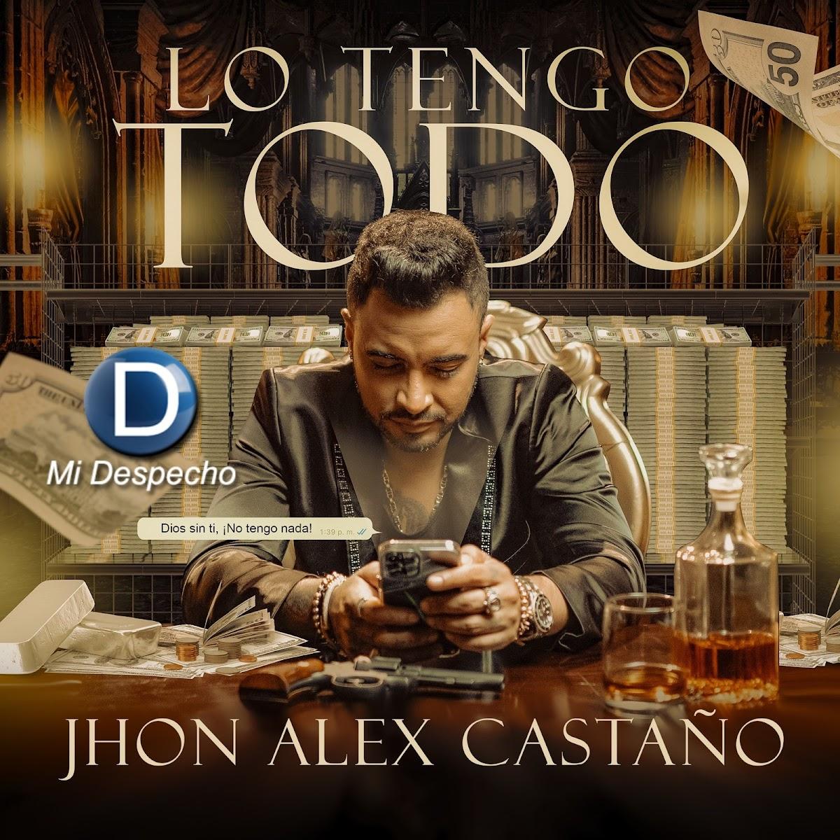 Jhon Alex Castaño Lo Tengo Todo Frontal