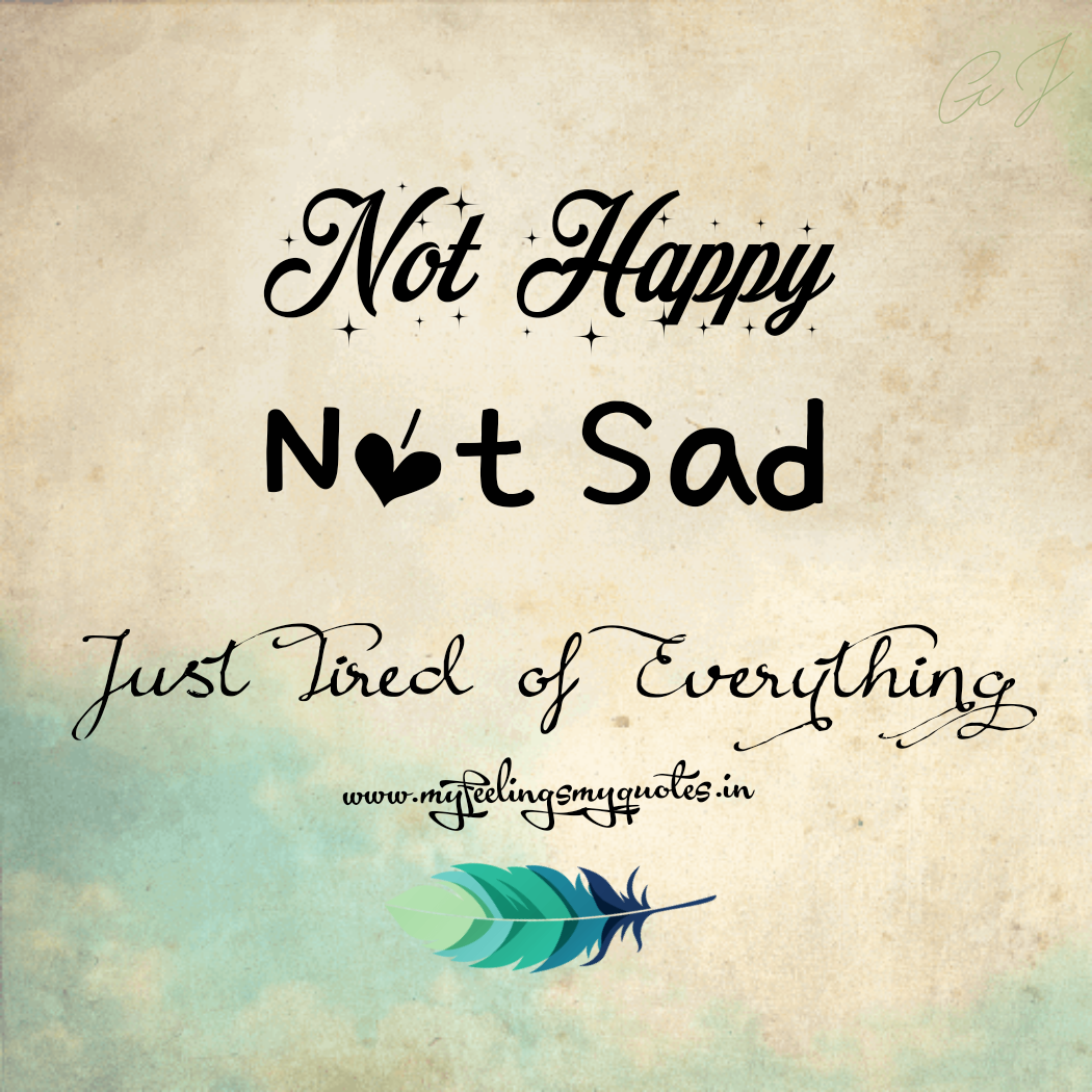 I M Not Happy Quotes: My Feelings My Quotes