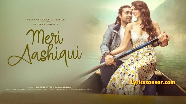 Meri Aashiqui मेरी आशिकी Lyrics - Jubin Nautiyal