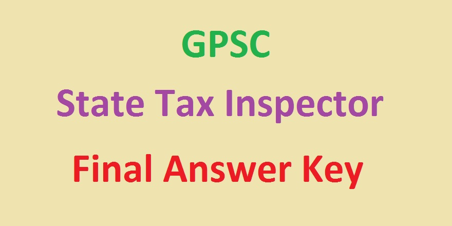 GPSC State Tax Inspector Final Answer Key 2021 Declare