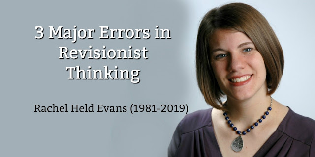 Despite her early and tragic death, Evans added great confusion and error to Christian teaching. This addresses the methods and conclusions Evans and other revisionists use. #RachelHeldEvans #Revisionists #BibleLoveNotes #Bible #Devotionals