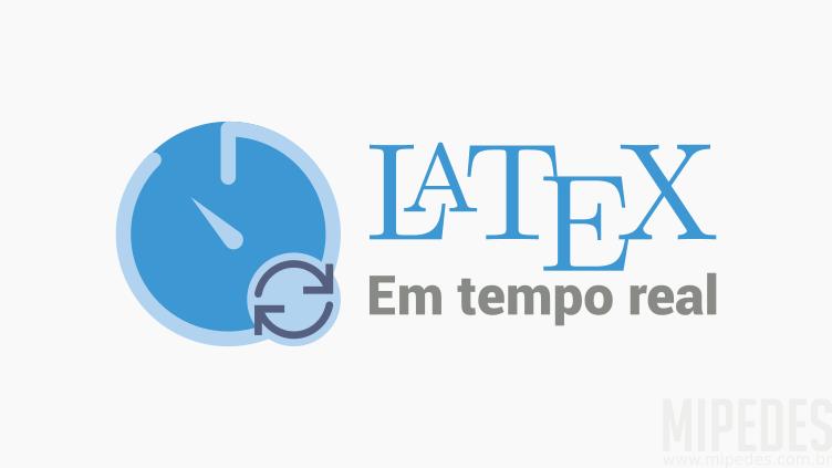 Teste comandos Latex em tempo real