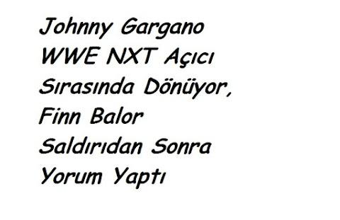 Johnny Gargano WWE NXT Açıcı Sırasında Dönüyor, Finn Balor Saldırıdan Sonra Yorum Yaptı