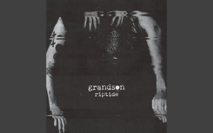 Grandson - Riptide