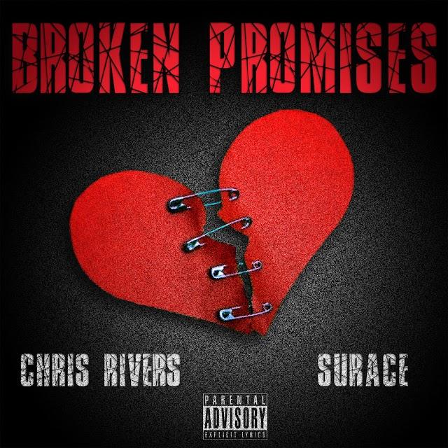 """Chris Rivers feat. Surace """"Broken Promises"""" (((Audio)))"""